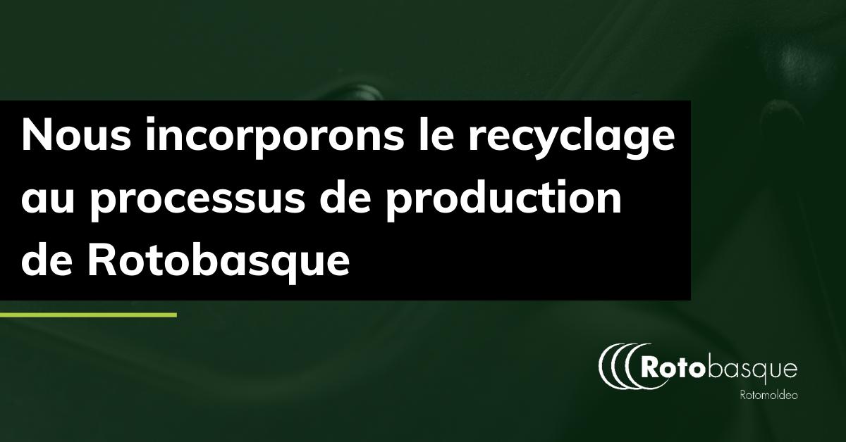 recyclage Rotobasque